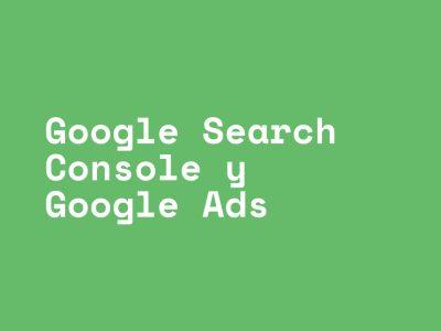 Cómo vincular mi google search console a mi cuenta de google ads